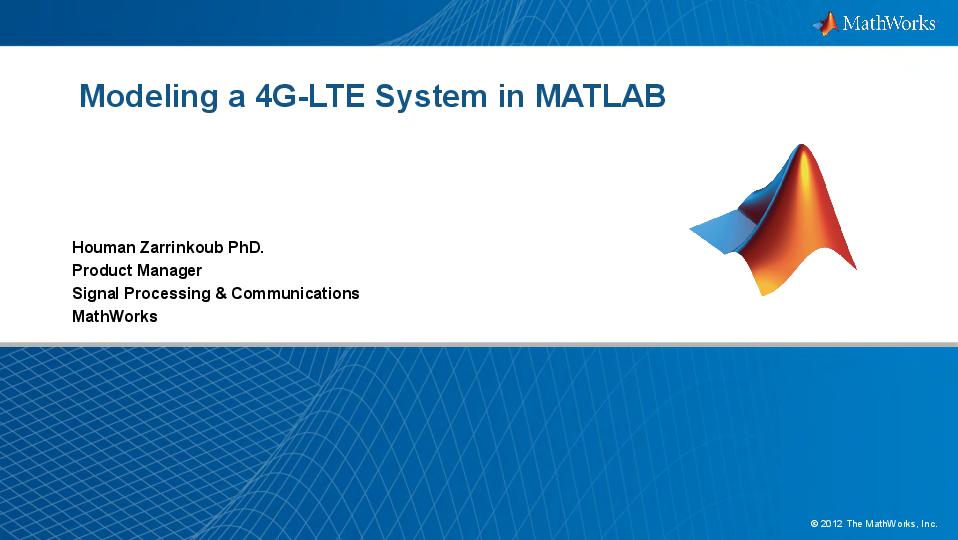 PDF) Modeling a 4G-LTE System in MATLAB Houman Zarrinkoub PhD