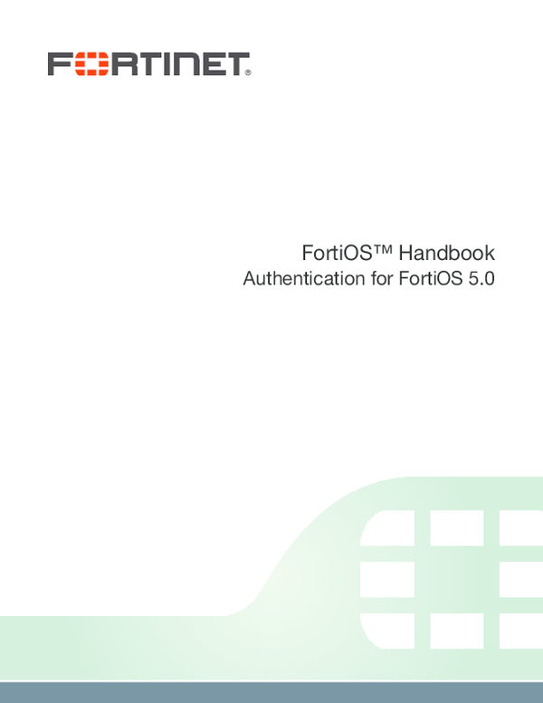 FortiOS™ Handbook Authentication for FortiOS 5 0 | pedro