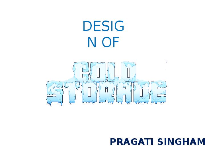 PPT) Design of cold storage | PRAGATI SINGHAM - Academia edu