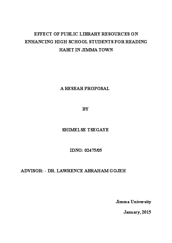 Doc Research Proposal On The Effect Of Public Library On Enhancing Reading Habit For High School Students In Jimma Town Shimelse Tsegaye Academia Edu