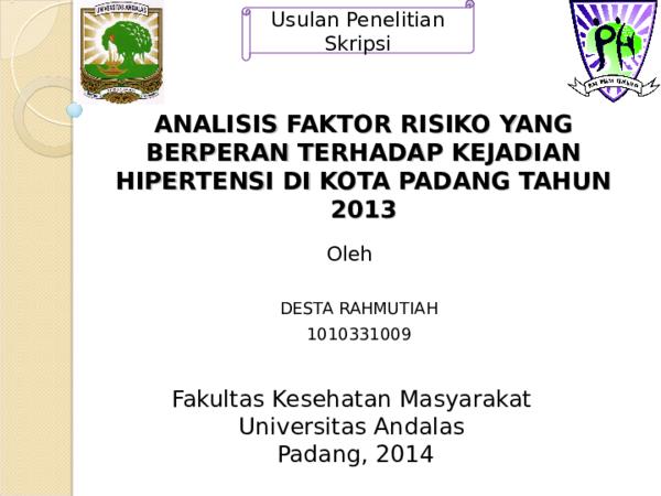 Ppt Analisis Faktor Risiko Yang Berperan Terhadap Kejadian Hipertensi Di Kota Padang Tahun 2013 Desta Rahmutiah Academia Edu