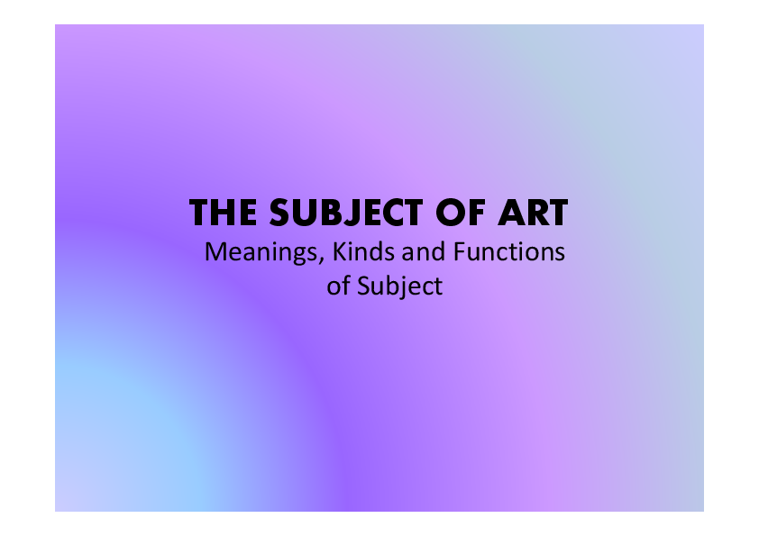 PDF) THE SUBJECT OF ART Meanings, Kinds and Functions of