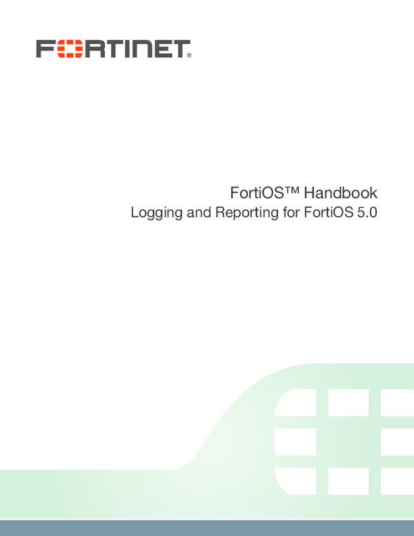 PDF) FortiOS™ Handbook Logging and Reporting for FortiOS 5 0