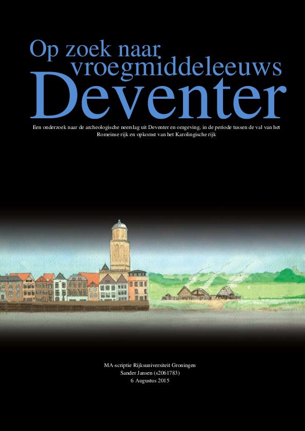 Op Zoek Naar Vroegmiddeleeuws Deventer Sander Jansen Academiaedu