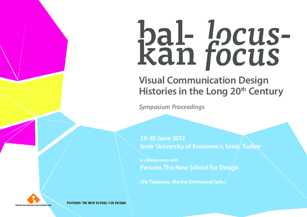 Pdf Balkan Locus Focus Visual Communication Design Histories In The Long 20th Century Conference Proceedings Jilly Traganou Academia Edu