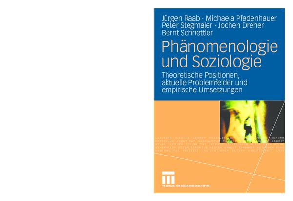 phnomenologie und soziologie pfadenhauer michaela raab jrgen stegmaier peter dreher jochen schnettler bernt