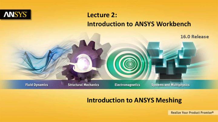 PDF) INTRODUCTION TO ANSYS WORKBENCH 16 0   Gonzalo Anzaldo