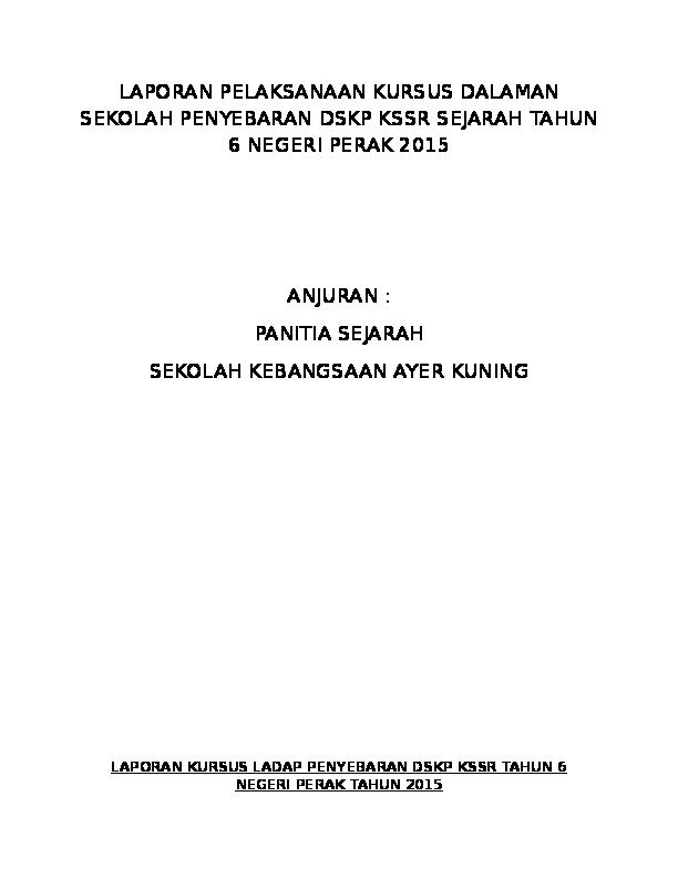 Doc Laporan Pelaksanaan Kursus Dalaman Sekolah Penyebaran Dskp Kssr Sejarah Tahun 6 Negeri Perak 2015 Abdazizahmad Azizahmad Academia Edu