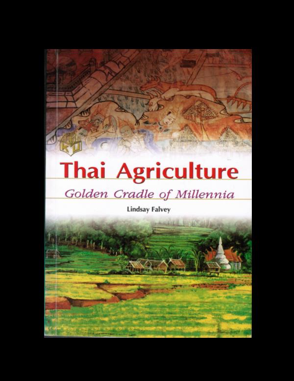 PDF) THAI AGRICULTURE: GOLDEN CRADLE OF MILLENNIA | LINDSAY FALVEY