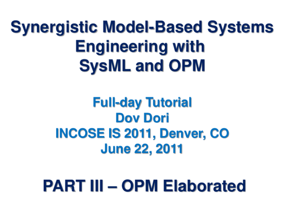 Pdf Synergistic Model Based Systems Engineering With Sysml And Opm Dov Dori Academia Edu