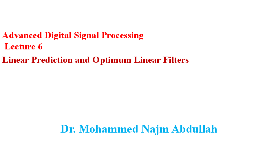 PPT) Linear Prediction and Optimum Linear Filters | Mohammed