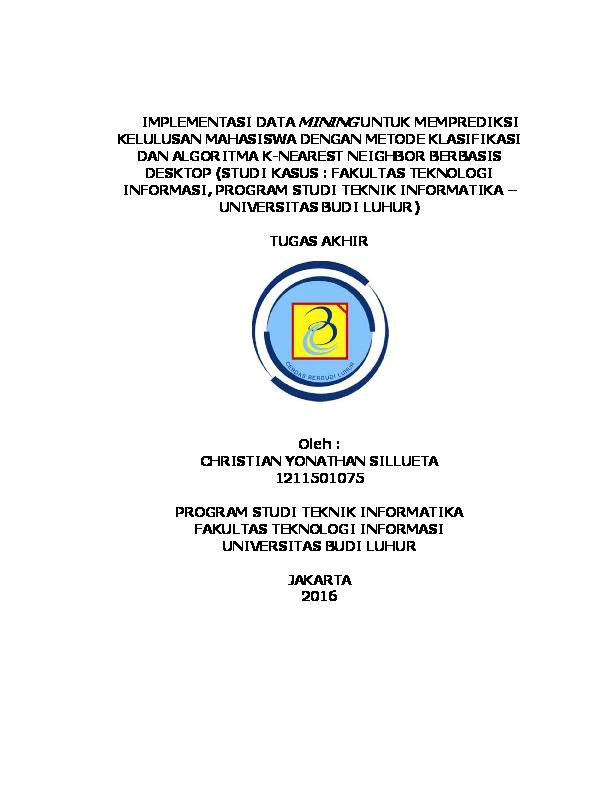 Pdf Implementasi Data Mining Untuk Memprediksi Kelulusan Mahasiswa Dengan Metode Klasifikasi Dan Algoritma K Nearest Neighbor Berbasis Desktop Studi Kasus Fakultas Teknologi Informasi Program Studi Teknik Informatika Universitas Budi Luhur