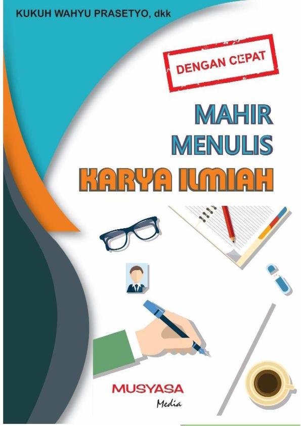 Pdf Dengan Cepat Mahir Menulis Karya Ilmiah Kukuh Prasetyo Academia Edu