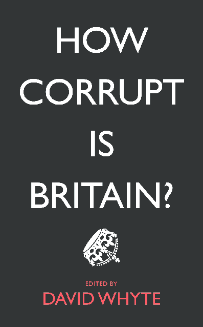 PDF) How Corrupt is Britain? | David Whyte - Academia edu