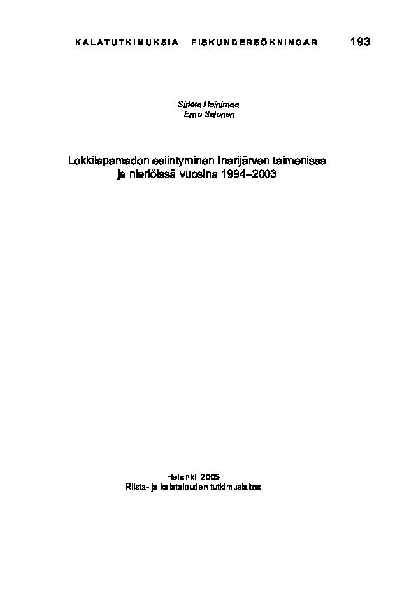 Laitoskaloista on suoliston lisäksi tutkittu lihas silmämääräisesti vuosina 1994 ja in years 1994–2003 Type of Publication Commissioned by Date of Research composition of spawning shoals according to trapnet fishing of Baltic herring).