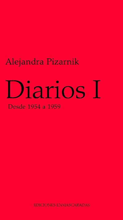 Alejandra Pizarnik Diarios 1 1954 A 1959 Associação