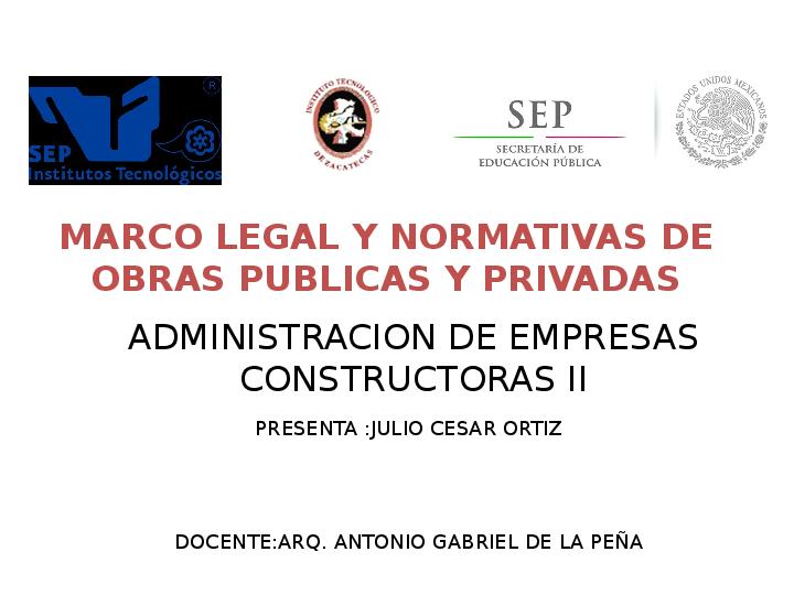 Ppt Marco Legal Y Normativas De Obras Publicas Y Julio