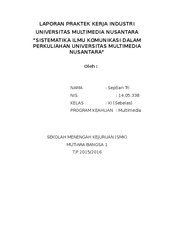 Doc Laporan Praktek Kerja Industri Universitas Multimedia Nusantara Sistematika Ilmu Komunikasi Dalam Perkuliahan Universitas Multimedia Nusantara Septian Tri Academia Edu