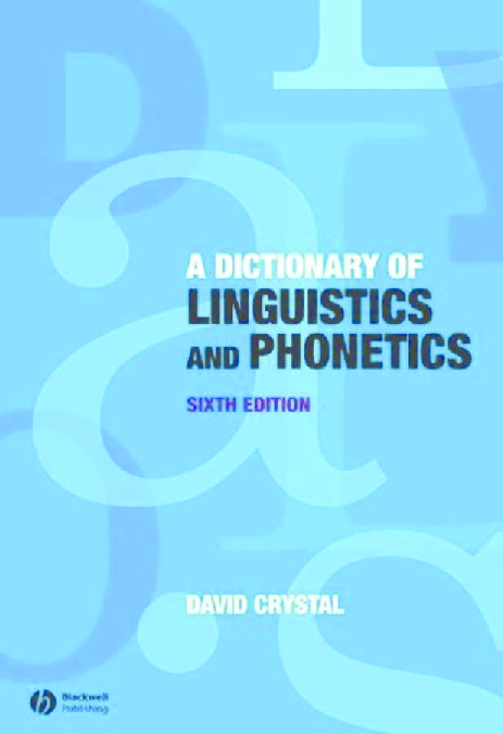 PDF) A Dictionary of Linguistics & Phonetics David Crystal