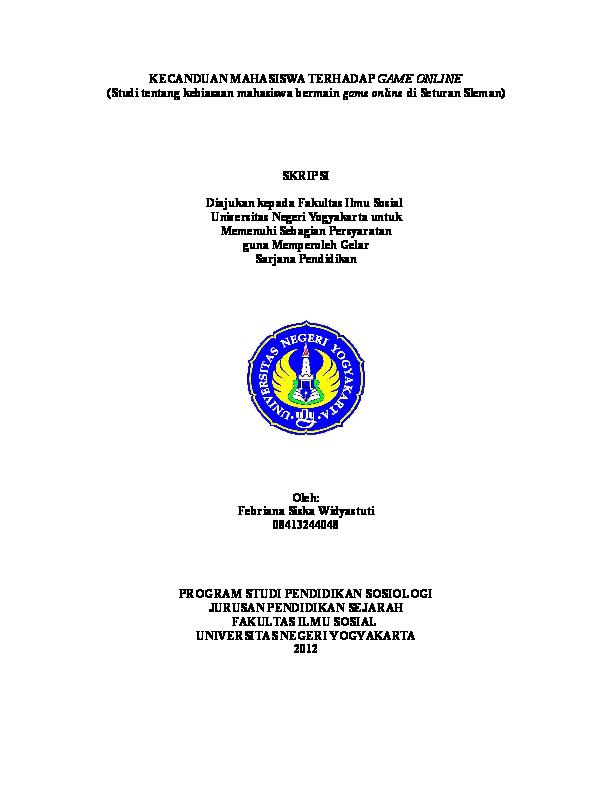 Doc Kecanduan Mahasiswa Terhadap Game Online Studi Tentang Kebiasaan Mahasiswa Bermain Game Online Di Seturan Sleman Skripsi Diajukan Kepada Fakultas Ilmu Sosial Azhari Noris Academia Edu
