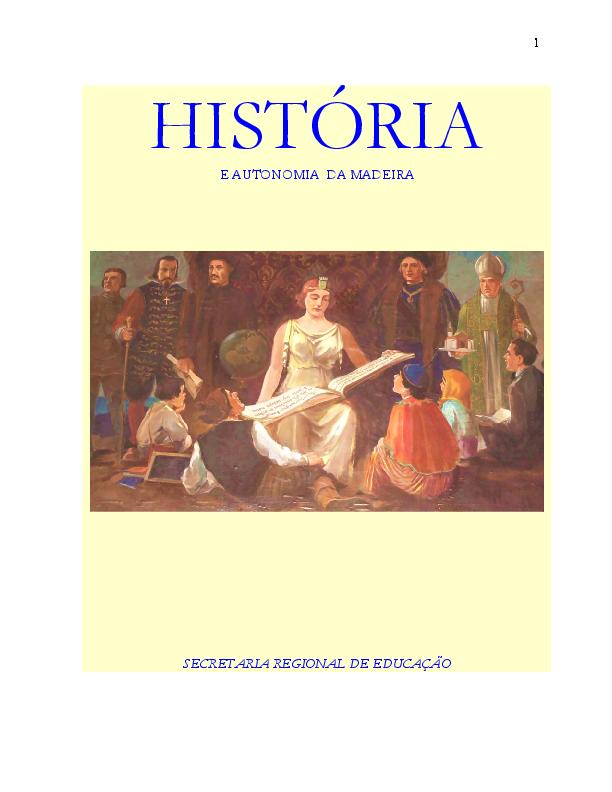1905b0b3603 HISTÓRIA E AUTONOMIA DA MADEIRA SECRETARIA REGIONAL DE EDUCAÇÃO ...