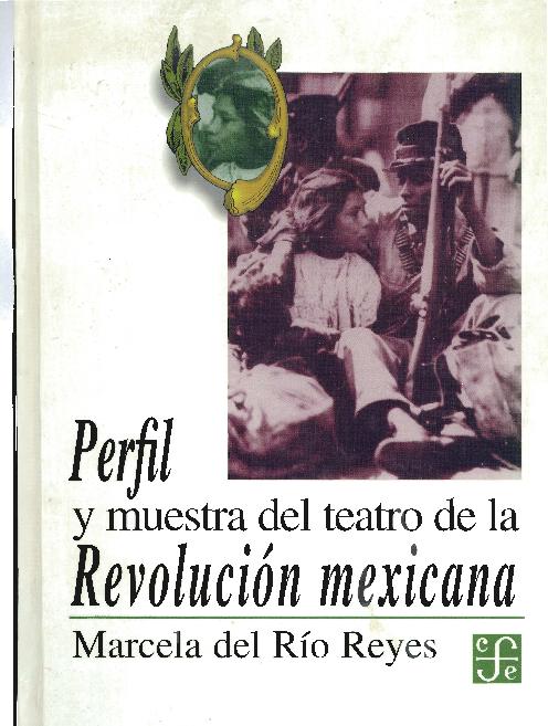 Perfil y muestra del teatro de la Revolución Mexicana  b15d8089140