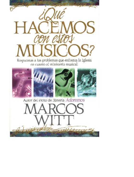 Pdf Marcos Witt Que Hacemos Con Estos Musicos Fernando