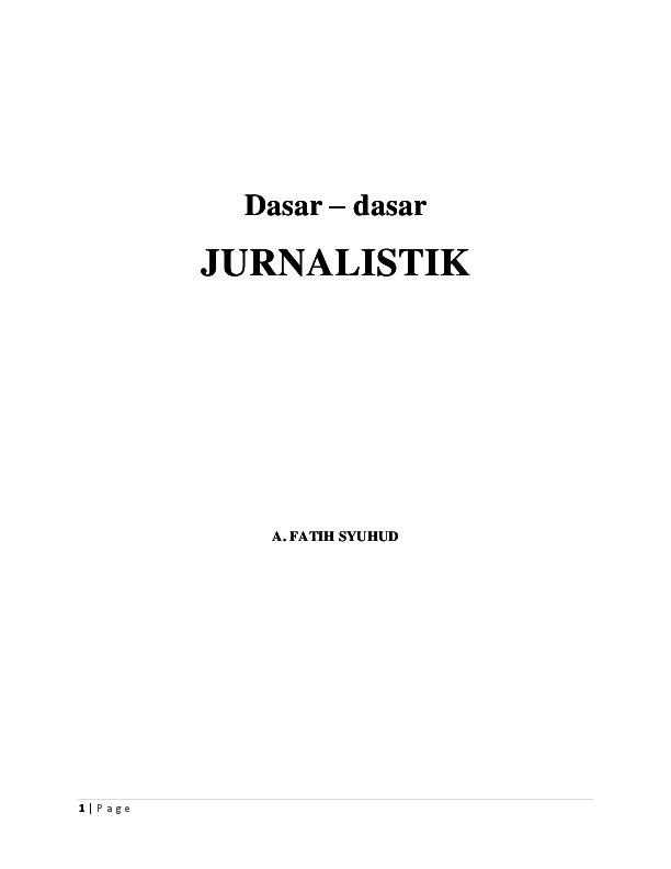 Dasar Dasar Jurnalistik A Fatih Syuhud Academia Edu