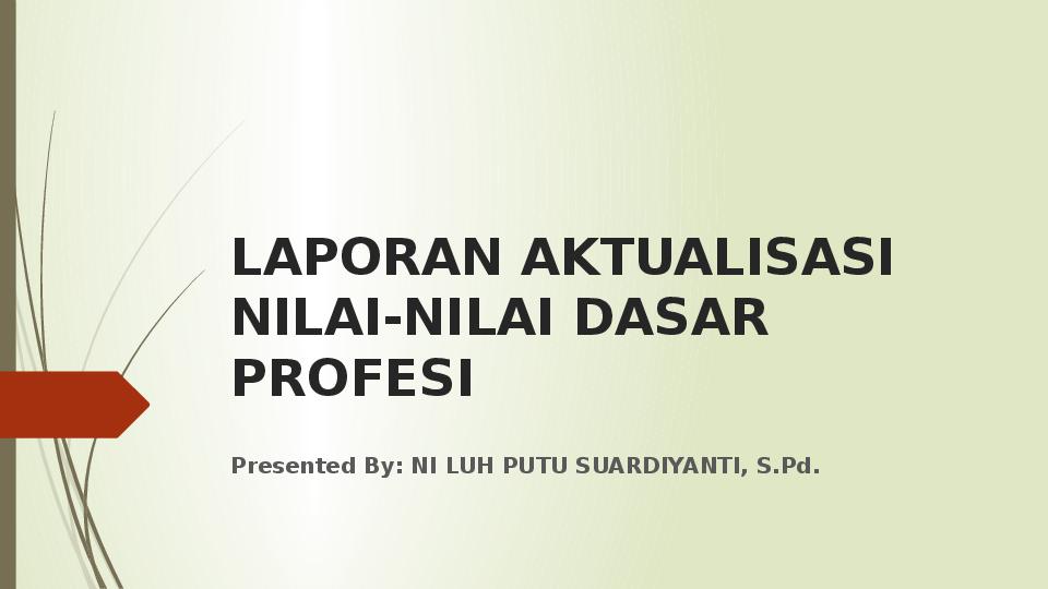 Ppt Presentasi Laporan Aktualisasi Prajabatan Ni Luh Putu Suardiyanti Academia Edu