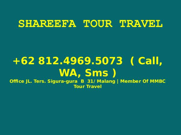 Ppt 62 812 4969 5073 Travel Agent Malang Paket Wisata