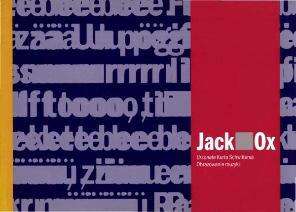 Jack Ox Ursonate Kurta Schwittersa Obrazowanie Muzyki