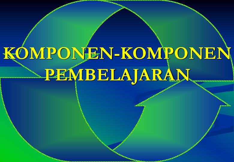 Pdf Komponen Komponen Pembelajaran Yoppi Sasmita Academia Edu
