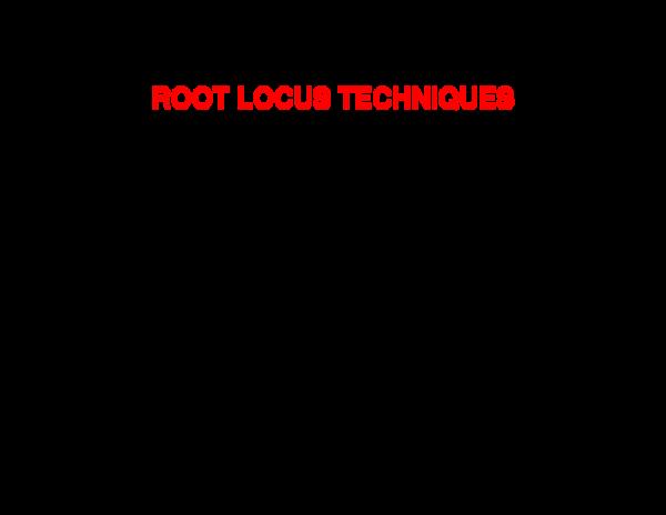 Pdf Root Locus Techniques Tewodros Gudeta Academia Edu