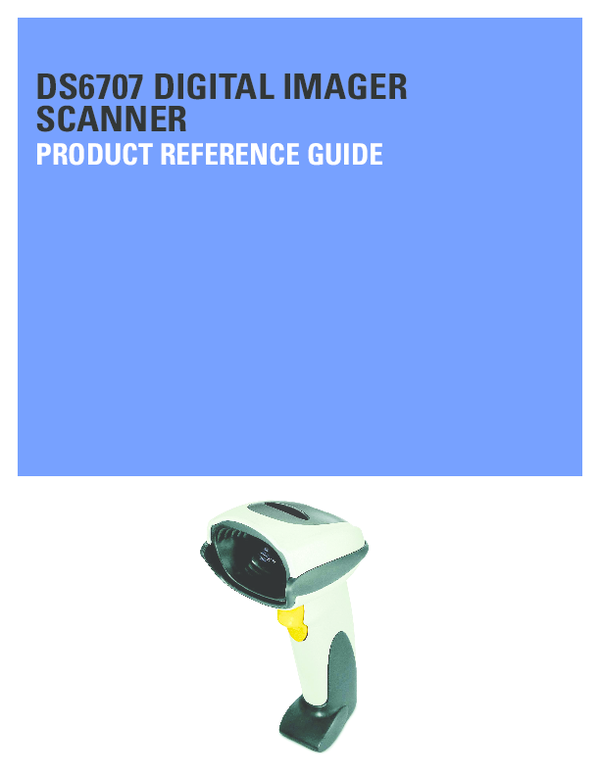 PDF) DS6707 DIGITAL IMAGER SCANNER PRODUCT REFERENCE GUIDE | Mihai