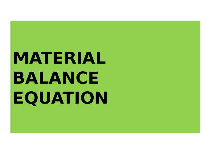 PPT) (3)Derivation of the General Material Balance Equation (1