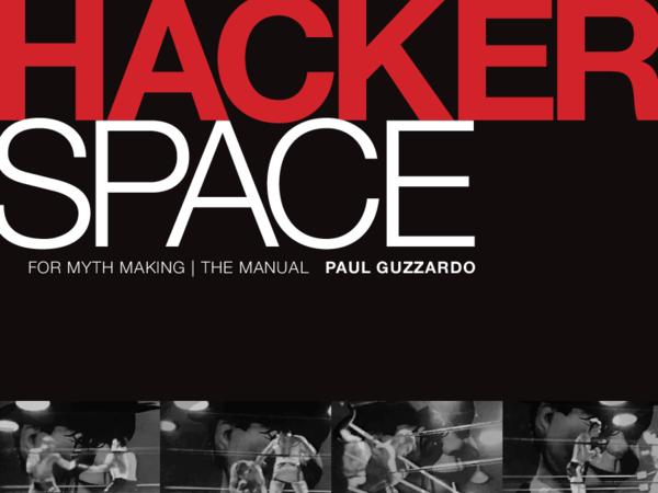 PDF) Hackerspace for Myth Making | The Manual.pdf | Paul Guzzardo ...