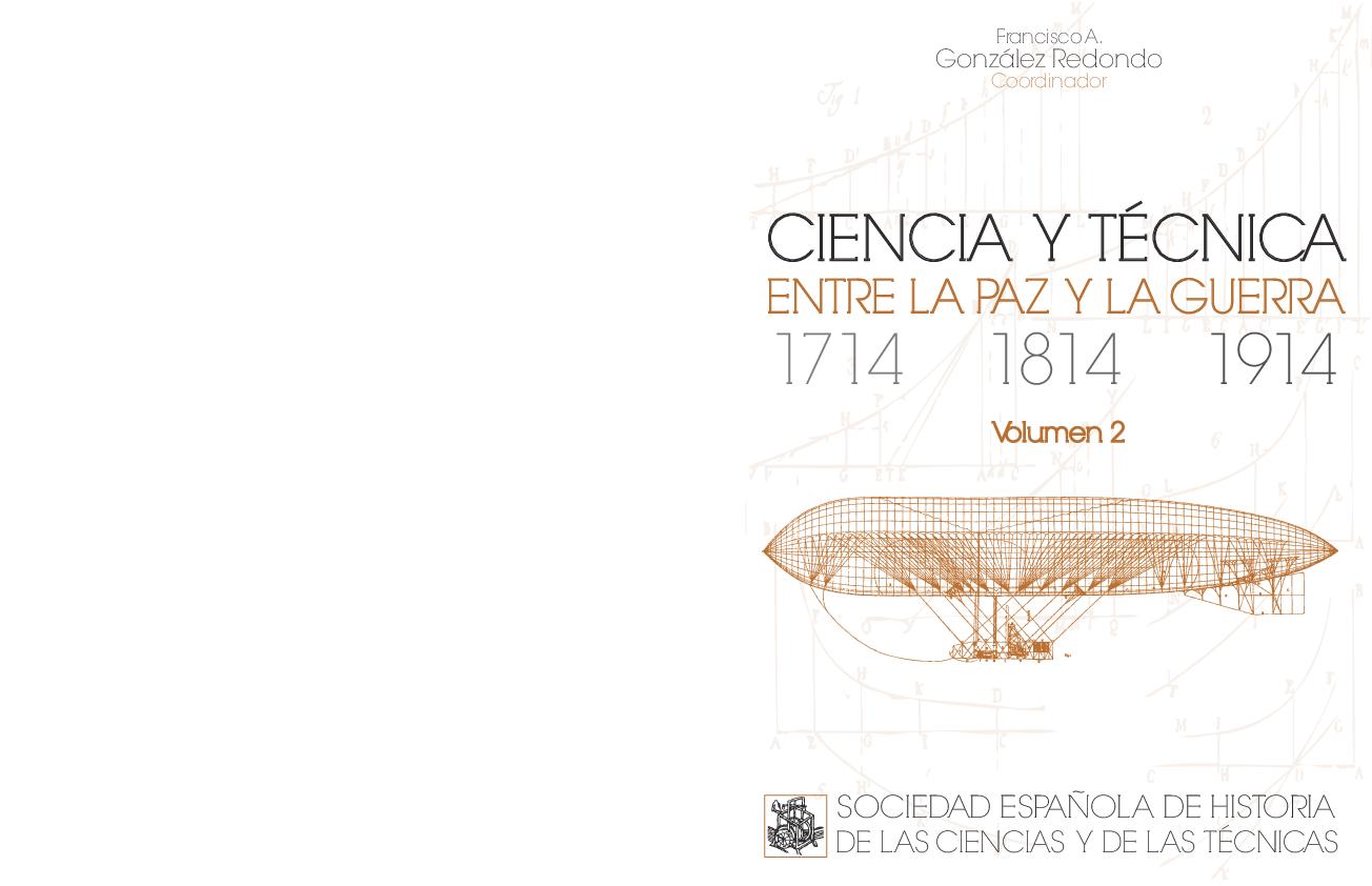 Ciencia Y Técnica Entre La Paz Y La Guerra 1714 1814 1914 Vol 2