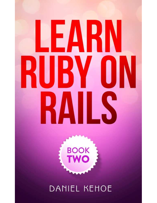 PDF) Learn Ruby on Rails Book Two | JJ HL - Academia edu