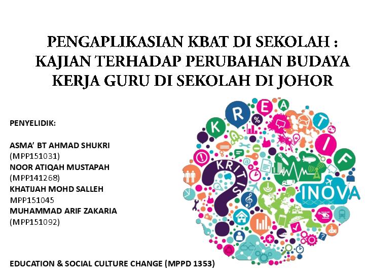 Pdf Pengaplikasian Kbat Di Sekolah Kajian Terhadap Perubahan Budaya Kerja Guru Di Sekolah Di Johor Asma A Shukri Academia Edu