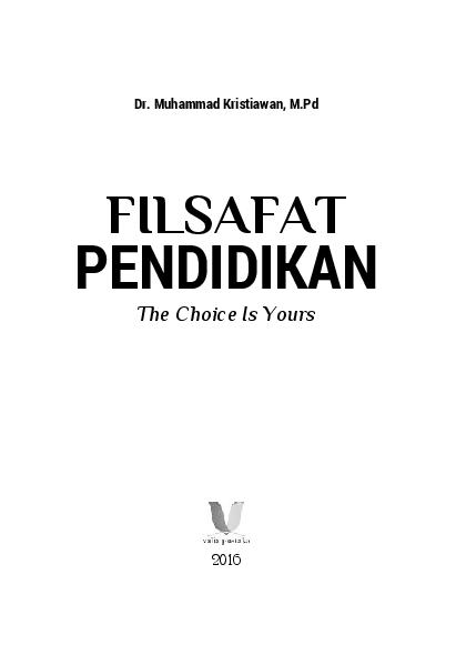 Pdf Filsafat Pendidikan Dr Muhammad Kristiawan M Pd Academia Edu