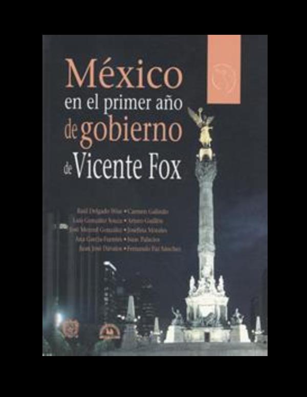 Pdf Mexico En El Primer Ano De Vicente Fox Raul Delgado Wise Academia Edu