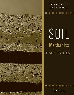 PDF) SOIL MECHANICS LAB MANUAL by Michael E  Kalinski