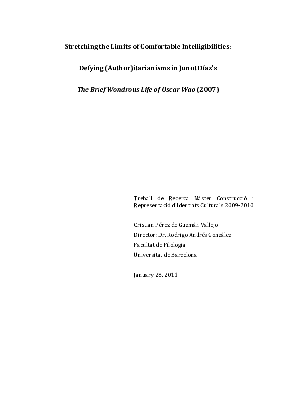 Pdf Stretching The Limits Of Comfortable Intelligibilities Defying Author Itarianisms In Junot Diaz S The Brief Wondrous Life Of Oscar Waoperez De Guzman Cristian Perez De Guzman Vallejo Academia Edu