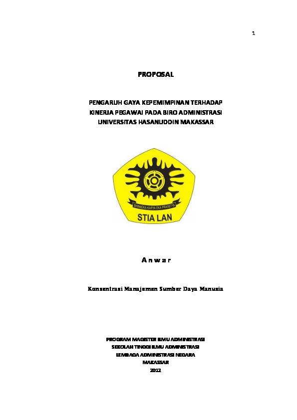 Pdf Proposal Pengaruh Gaya Kepemimpinan Terhadap Kinerja Pegawai Pada Biro Administrasi Universitas Hasanuddin Makassar A N W A R Gafuri Rachman Academia Edu