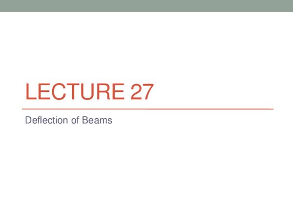 PDF) LECTURE 27 Deflection of Beams | Dustin Lee - Academia edu