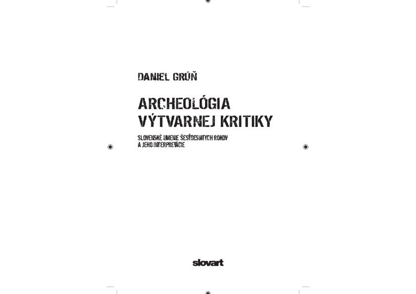 917c4ef5d00 Archeológia výtvarnej kritiky. Slovenské umenie šesťdesiatych rokov ...