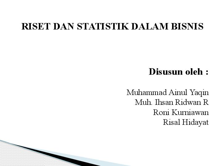 Ppt Riset Dan Statistik Dalam Bisnis Anonymous Indonesia Academia Edu