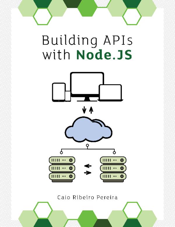 PDF) Building apis with nodejs | Miguel Guevara - Academia edu