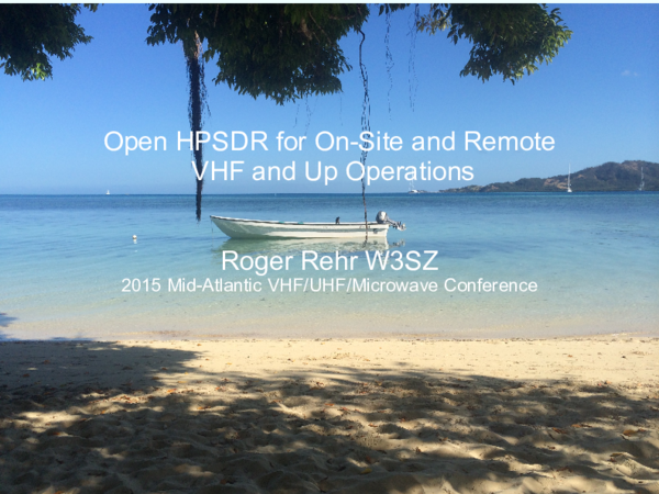 Open HPSDR for On-Site and Remote VHF and Up Operations Roger Rehr