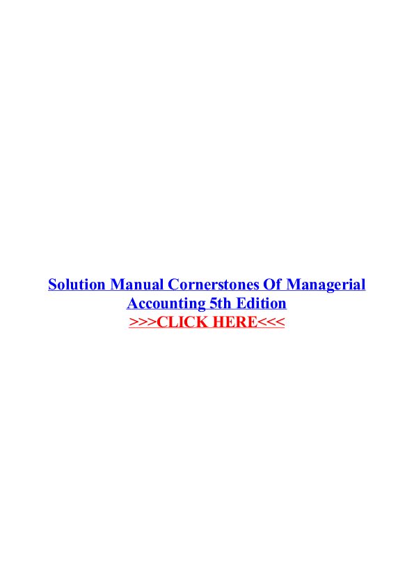 Pdf Solution Manual Cornerstones Of Managerial Accounting 5th Edition Samantha Zade Academia Edu